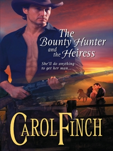 The Bounty Hunter and the Heiress, Finch, Carol
