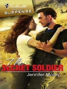The Secret Soldier: A Military Romantic Suspense Novel, Morey, Jennifer