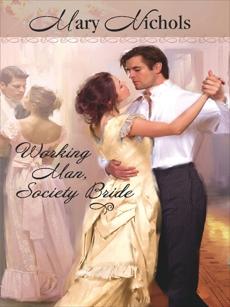 Working Man, Society Bride, Nichols, Mary