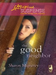 The Good Neighbor: Faith in the Face of Crime, Mignerey, Sharon