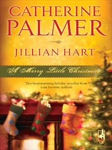 A Merry Little Christmas: An Anthology, Hart, Jillian & Palmer, Catherine