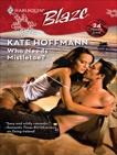 Who Needs Mistletoe?, Hoffmann, Kate