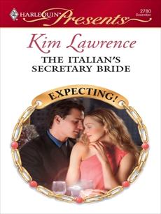 The Italian's Secretary Bride: A Billionaire Boss Romance