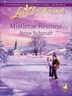 Mistletoe Reunion: A Fresh-Start Family Romance, Schmidt, Anna
