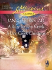 A Baby for Dry Creek and A Dry Creek Christmas: An Anthology, Tronstad, Janet