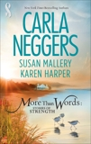 More Than Words: Stories of Strength, Neggers, Carla & Harper, Karen & Mallery, Susan