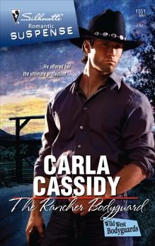 The Rancher Bodyguard: A Protector Hero Romance, Cassidy, Carla