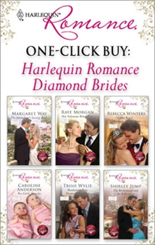 One-Click Buy: Harlequin Romance Diamond Brides, Anderson, Caroline & Winters, Rebecca & Way, Margaret & Morgan, Raye & Jump, Shirley & Wylie, Trish