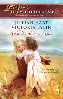 In a Mother's Arms: An Anthology, Hart, Jillian & Bylin, Victoria
