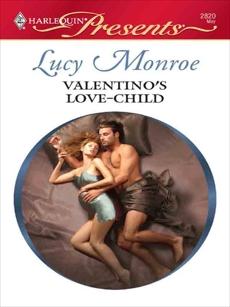 Valentino's Love-Child: A Secret Baby Romance, Monroe, Lucy