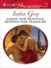 Taken for Revenge, Bedded for Pleasure, Grey, India
