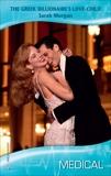 The Greek Billionaire's Love-Child, Morgan, Sarah