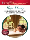 Surrender to the Playboy Sheikh, Hardy, Kate