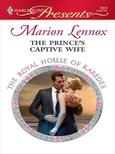 The Prince's Captive Wife: A Contemporary Royal Romance, Lennox, Marion