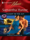 Caught in the Act, Hunter, Samantha