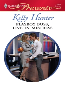 Playboy Boss, Live-In Mistress: A Billionaire Boss Romance, Hunter, Kelly