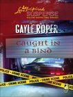 Caught in a Bind, Roper, Gayle