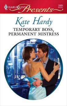 Temporary Boss, Permanent Mistress: A Billionaire Boss Romance