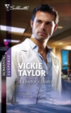 A Doctor's Watch, Taylor, Vickie