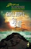 See No Evil, Roper, Gayle
