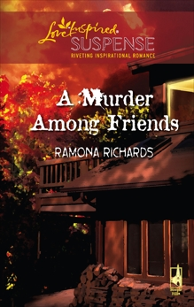 A Murder Among Friends, Richards, Ramona