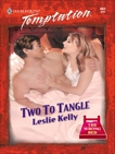 Two to Tangle, Kelly, Leslie