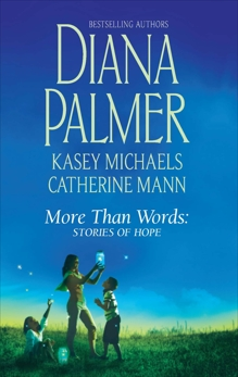 More Than Words: Stories of Hope, Mann, Catherine & Michaels, Kasey & Palmer, Diana