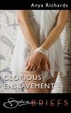 Glorious Enslavement, Richards, Anya