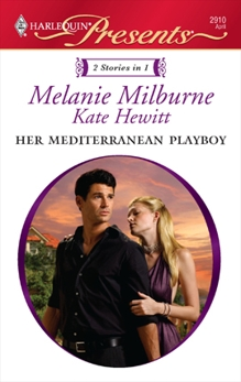 Her Mediterranean Playboy: An Anthology, Hewitt, Kate & Milburne, Melanie