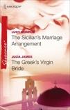 The Sicilian's Marriage Arrangement & The Greek's Virgin Bride: An Anthology, Monroe, Lucy & James, Julia