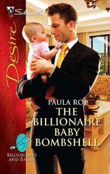 The Billionaire Baby Bombshell: A Passionate Story of Scandal, Pregnancy and Romance, Roe, Paula