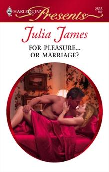 For Pleasure...Or Marriage?: A Secret Baby Romance, James, Julia
