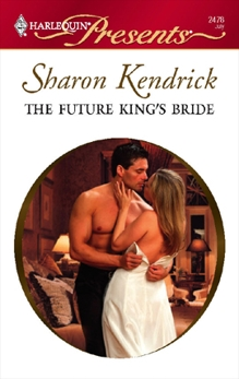 The Future King's Bride: A Contemporary Royal Romance, Kendrick, Sharon
