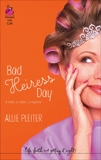 Bad Heiress Day, Pleiter, Allie