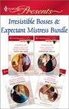 Irresistible Bosses & Expectant Mistresses Bundle: An Anthology, Oliver, Anne & Stephens, Susan & Williams, Cathy & Hollis, Christina