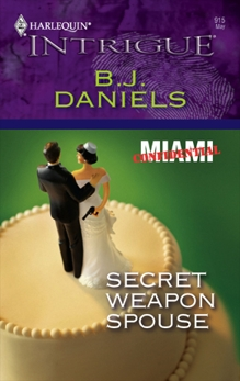 Secret Weapon Spouse, Daniels, B.J.