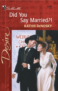 Did You Say Married?!, DeNosky, Kathie