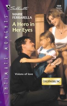 A Hero In Her Eyes, Ferrarella, Marie