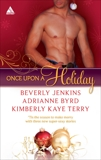 Once Upon a Holiday: An Anthology, Byrd, Adrianne & Terry, Kimberly Kaye & Jenkins, Beverly