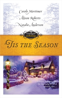 'Tis the Season: An Anthology, Mortimer, Carole & Roberts, Alison & Anderson, Natalie