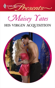 His Virgin Acquisition: An Emotional and Sensual Romance, Yates, Maisey