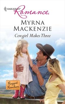 Cowgirl Makes Three: A Single Dad Romance, Mackenzie, Myrna