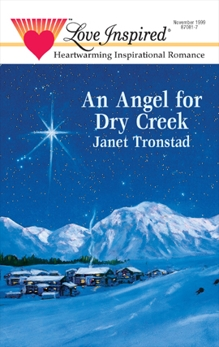 An Angel for Dry Creek, Tronstad, Janet