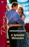 A Splendid Obsession, Galitz, Cathleen