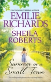 Summer in a Small Town: An Anthology, Richards, Emilie & Roberts, Sheila