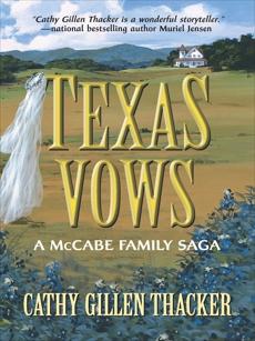 Texas Vows: A McCabe Family Saga, Thacker, Cathy Gillen