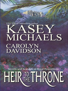 Heir to the Throne: An Anthology, Michaels, Kasey & Davidson, Carolyn
