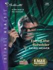 Eye of the Beholder, Weaver, Ingrid