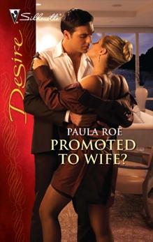 Promoted to Wife?: A Billionaire Boss Office Romance, Roe, Paula