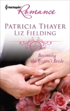 Becoming the Tycoon's Bride: An Anthology, Thayer, Patricia & Fielding, Liz